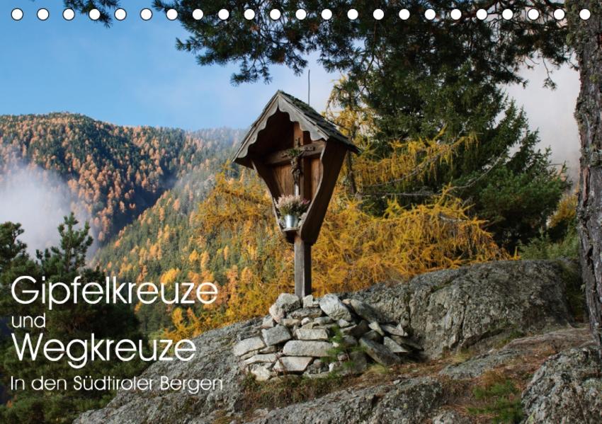 Gipfelkreuze und Wegkreuze in den Südtiroler Bergen (Tischkalender 2017 DIN A5 quer) - Coverbild