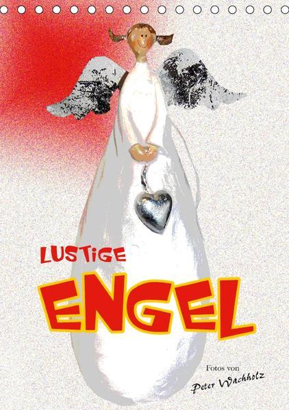 Lustige ENGEL (Tischkalender 2017 DIN A5 hoch) - Coverbild