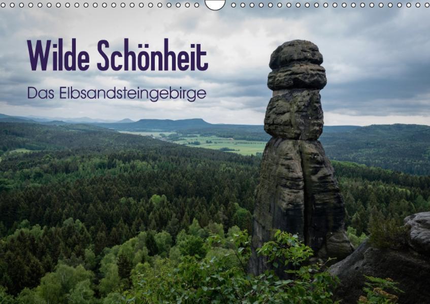 Wilde Schönheit - Das Elbsandsteingebirge (Wandkalender 2017 DIN A3 quer) - Coverbild