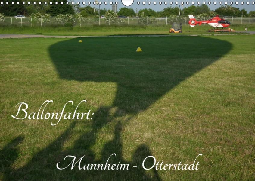 Ballonfahrt: Mannheim - Otterstadt (Wandkalender 2017 DIN A3 quer) - Coverbild