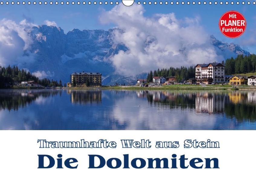 Die Dolomiten - Traumhafte Welt aus Stein (Wandkalender 2017 DIN A3 quer) - Coverbild