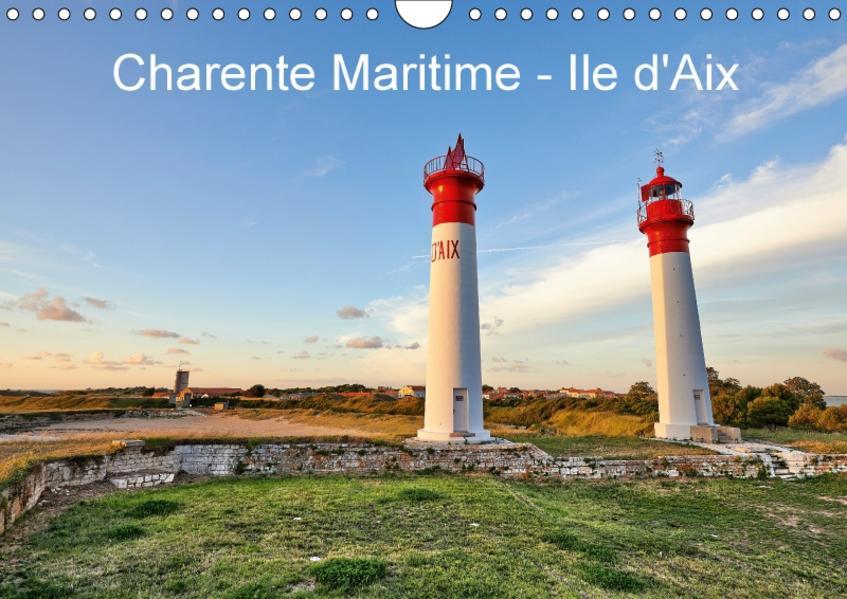 Charente Maritime - Ile d'Aix (Wandkalender 2017 DIN A4 quer) - Coverbild