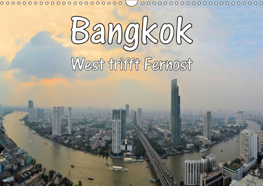 Bangkok: West trifft Fernost (Wandkalender 2017 DIN A3 quer) - Coverbild
