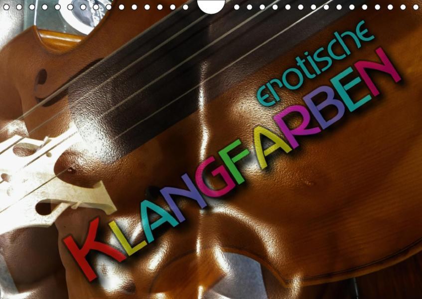 Erotische Klangfarben (Wandkalender 2017 DIN A4 quer) - Coverbild