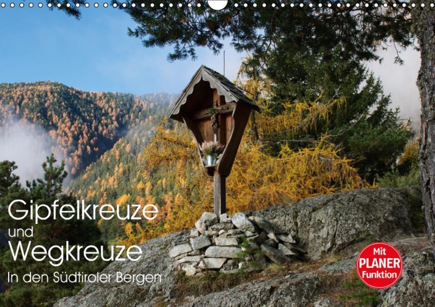 Gipfelkreuze und Wegkreuze in den Südtiroler Bergen (Wandkalender 2017 DIN A3 quer) - Coverbild