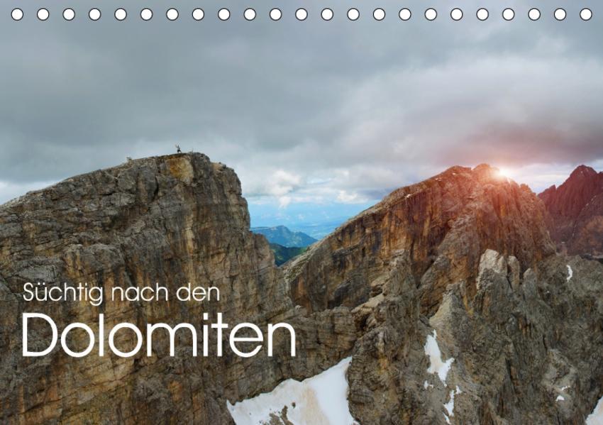 Süchtig nach den Dolomiten (Tischkalender 2017 DIN A5 quer) - Coverbild