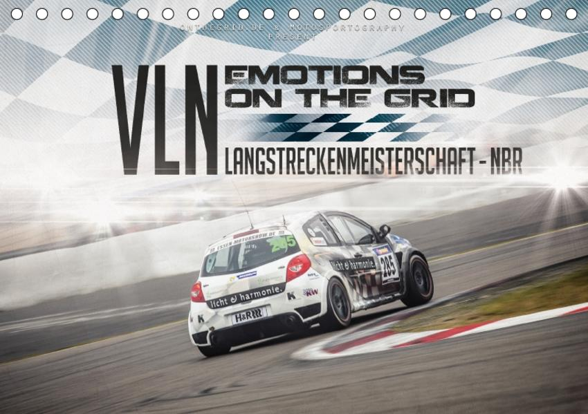 EMOTIONS ON THE GRID - VLN Langstreckenmeisterschaft Nürburgring (Tischkalender 2017 DIN A5 quer) - Coverbild