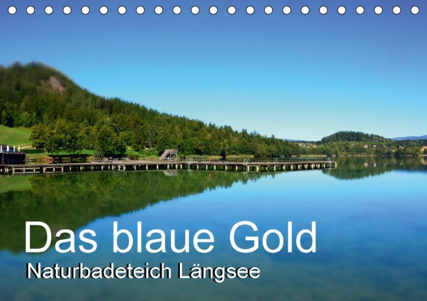 Das blaue Gold – Naturbadeteich LängseeAT-Version  (Tischkalender 2017 DIN A5 quer) - Coverbild