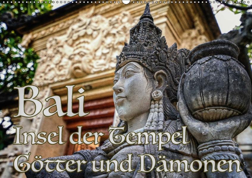 Bali - Insel der Tempel, Götter und Dämonen (Wandkalender 2017 DIN A2 quer) - Coverbild