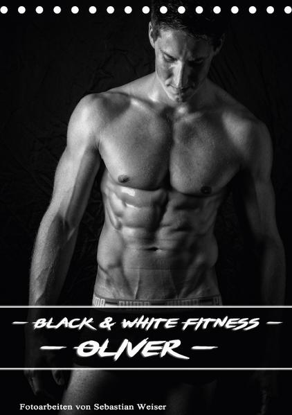Black and White Fitness - Oliver (Tischkalender 2017 DIN A5 hoch) - Coverbild