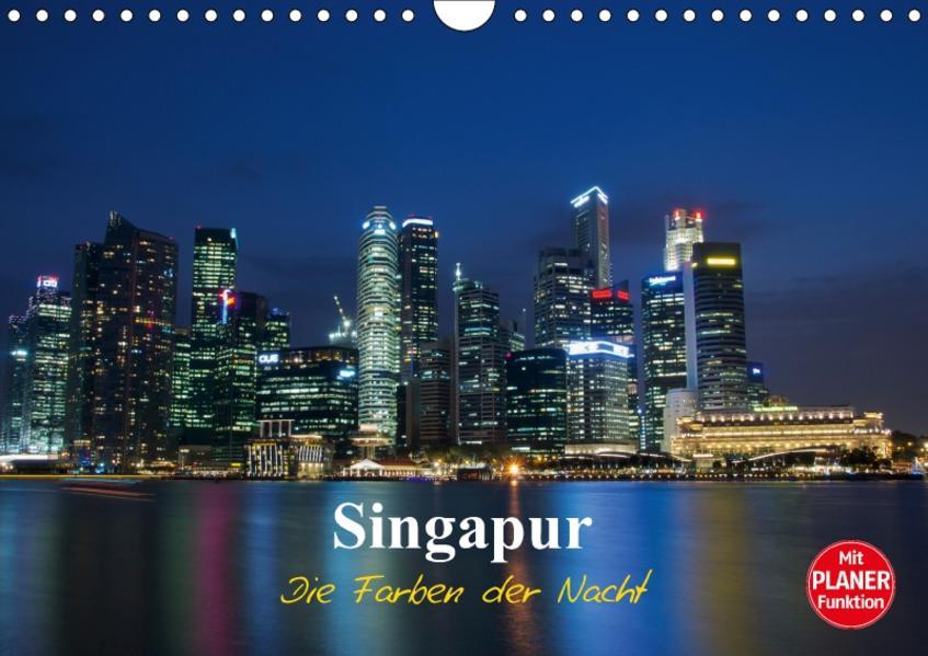 Singapur - Die Farben der Nacht (Wandkalender 2017 DIN A4 quer) - Coverbild