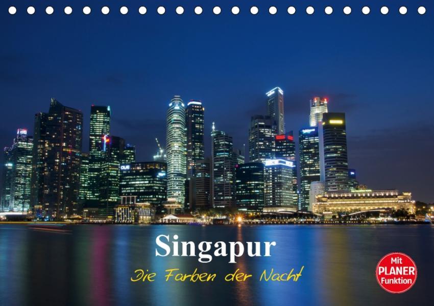 Singapur - Die Farben der Nacht (Tischkalender 2017 DIN A5 quer) - Coverbild