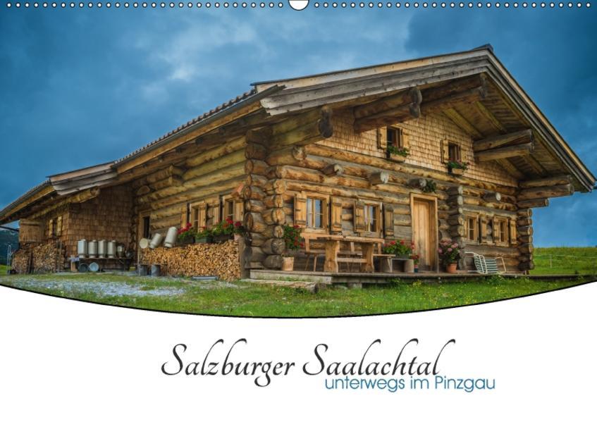 Salzburger Saalachtal - unterwegs im Pinzgau (Wandkalender 2017 DIN A2 quer) - Coverbild