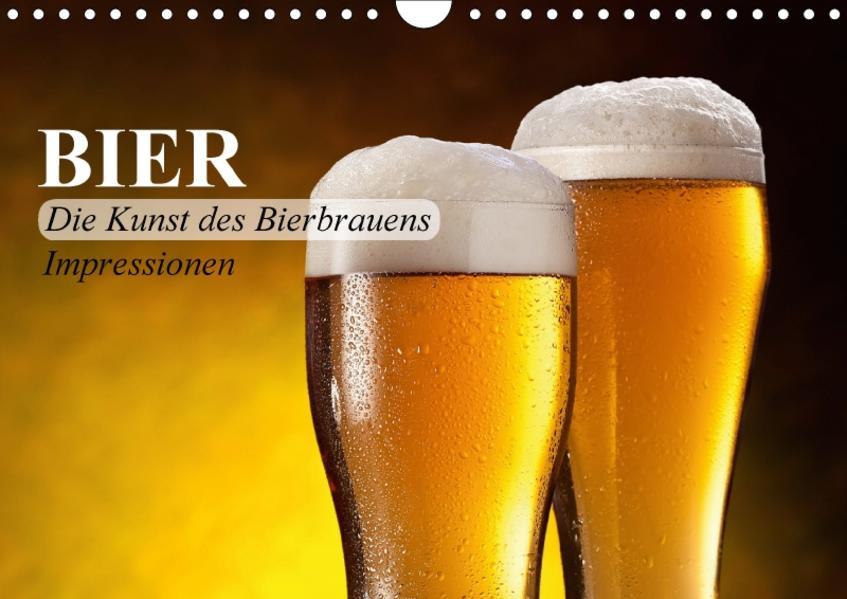 Bier. Die Kunst des Bierbrauens. Impressionen (Wandkalender 2017 DIN A4 quer) - Coverbild