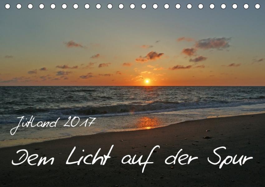 Jütland - Dem Licht auf der Spur (Tischkalender 2017 DIN A5 quer) - Coverbild