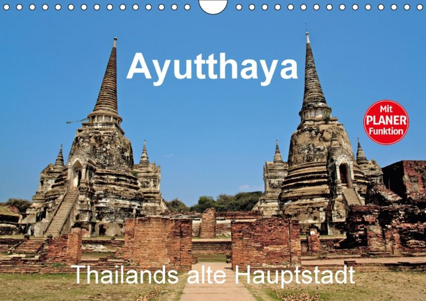 Ayutthaya - Thailands alte Hauptstadt (Wandkalender 2017 DIN A4 quer) - Coverbild