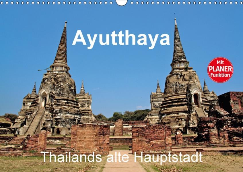 Ayutthaya - Thailands alte Hauptstadt (Wandkalender 2017 DIN A3 quer) - Coverbild