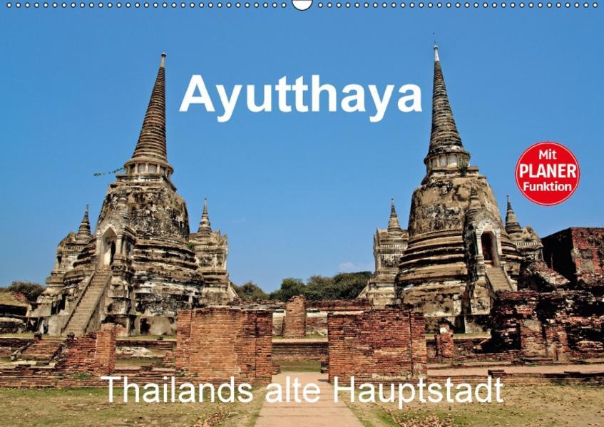 Ayutthaya - Thailands alte Hauptstadt (Wandkalender 2017 DIN A2 quer) - Coverbild