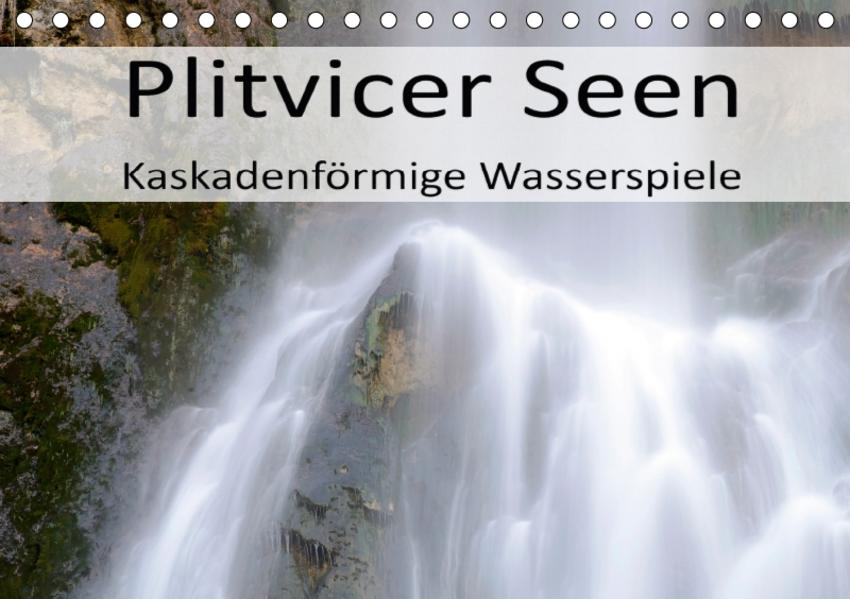 Plitvicer Seen - Kaskadenförmige Wasserspiele (Tischkalender 2017 DIN A5 quer) - Coverbild