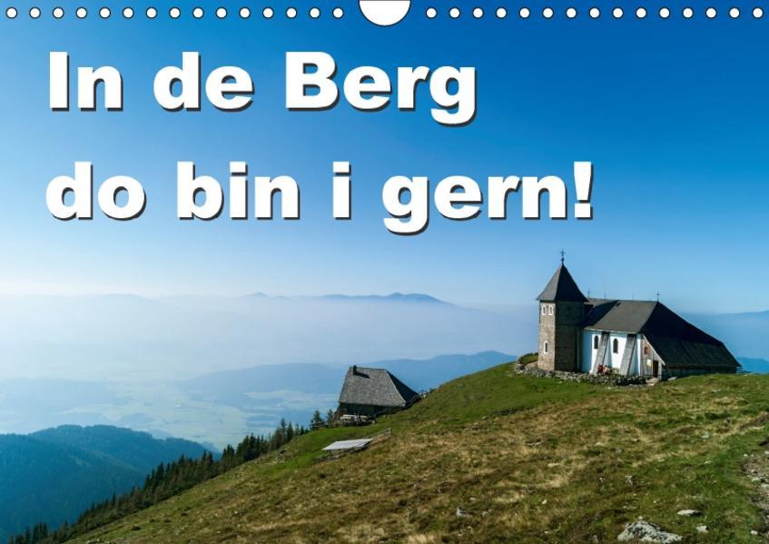 In de Berg do bin i gern (Wandkalender 2017 DIN A4 quer) - Coverbild