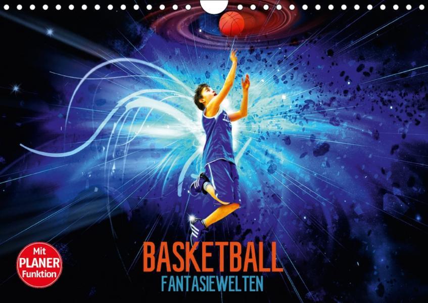 Basketball Fantasiewelten (Wandkalender 2017 DIN A4 quer) - Coverbild