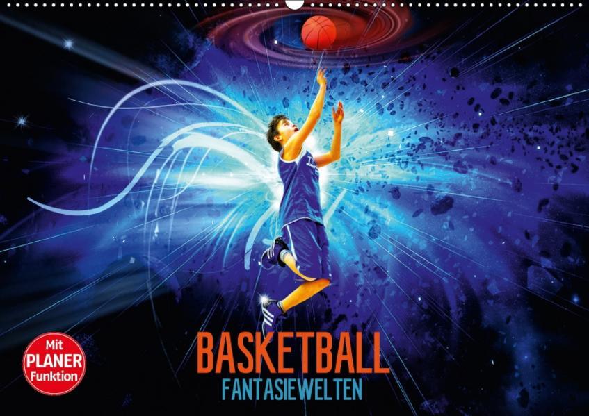 Basketball Fantasiewelten (Wandkalender 2017 DIN A2 quer) - Coverbild