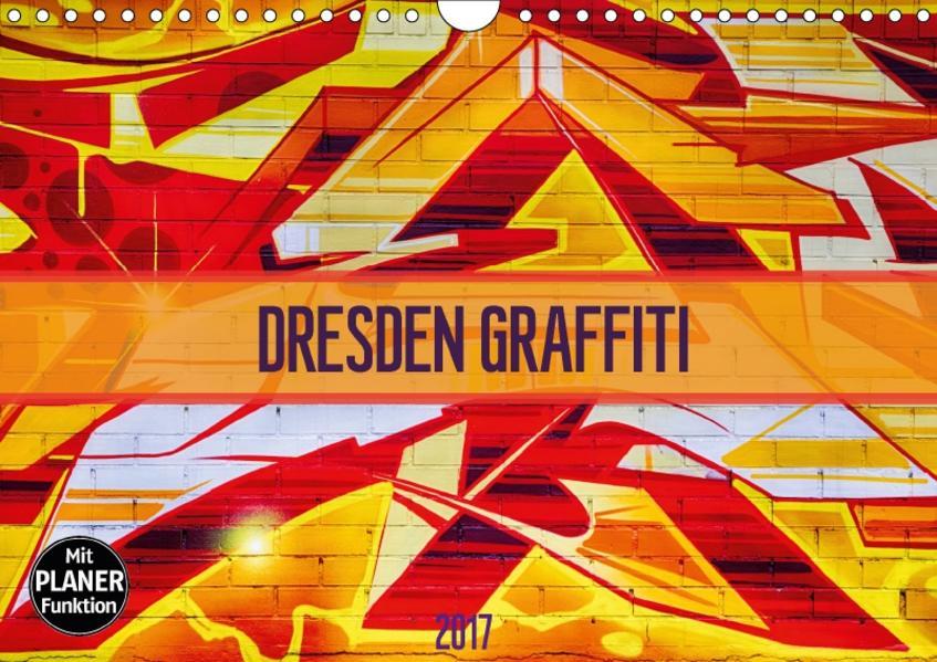 Dresden Graffiti (Wandkalender 2017 DIN A4 quer) - Coverbild