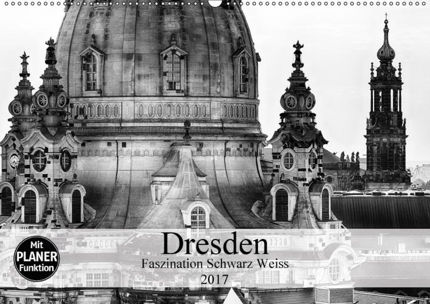 Dresden Faszination Schwarz Weiss (Wandkalender 2017 DIN A2 quer) - Coverbild