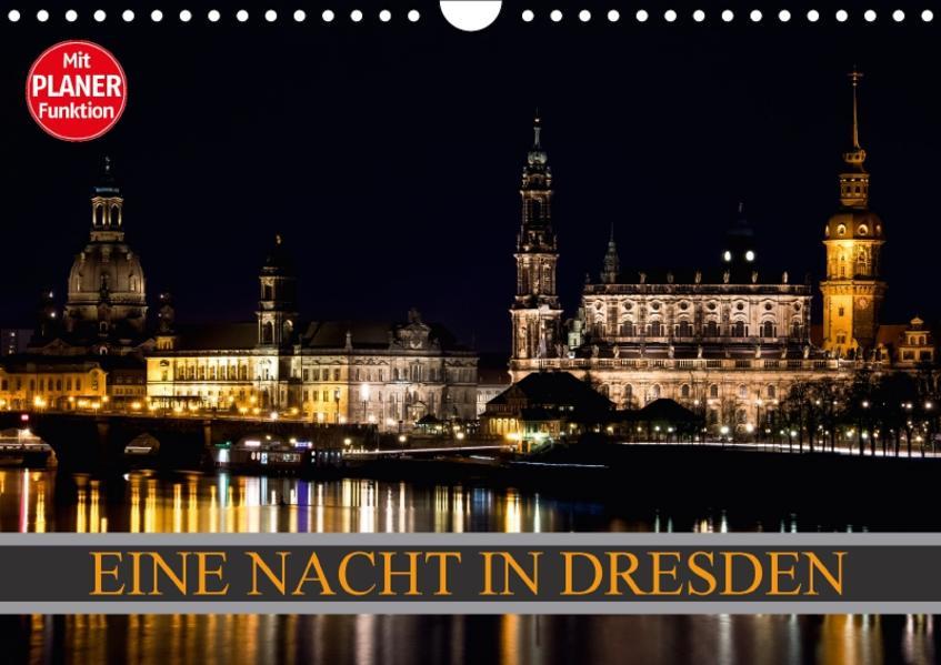 Eine Nacht in Dresden (Wandkalender 2017 DIN A4 quer) - Coverbild