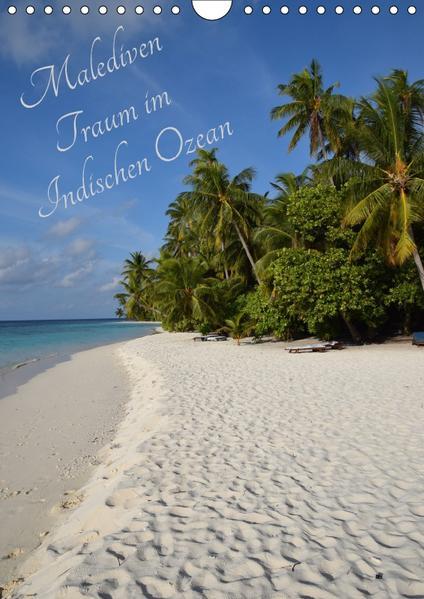 Malediven - Traum im Indischen Ozean (Wandkalender 2017 DIN A4 hoch) - Coverbild