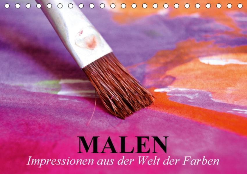 Malen. Impressionen aus der Welt der Farben (Tischkalender 2017 DIN A5 quer) - Coverbild
