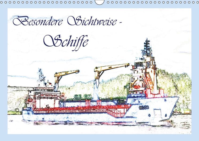 Besondere Sichtweise - Schiffe (Wandkalender 2017 DIN A3 quer) - Coverbild