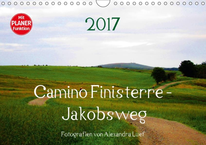 Camino Finisterre - JakobswegAT-Version  (Wandkalender 2017 DIN A4 quer) - Coverbild