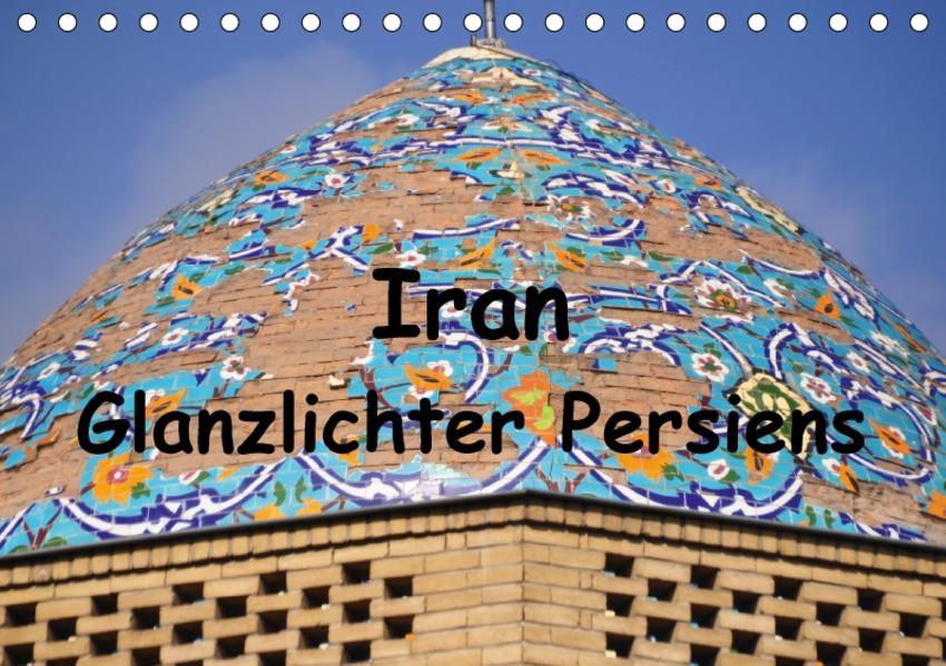 Iran - Glanzlichter Persiens (Tischkalender 2017 DIN A5 quer) - Coverbild