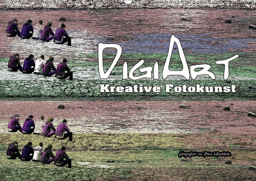 DigiArt Kreative Fotokunst (Wandkalender 2017 DIN A2 quer) - Coverbild