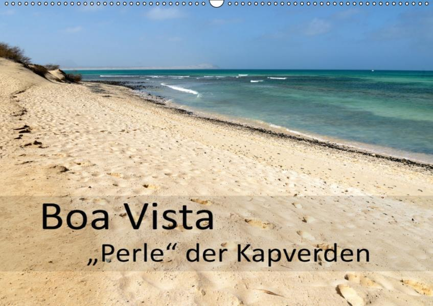 Boa Vista - Perle der Kapverden (Wandkalender 2017 DIN A2 quer) - Coverbild