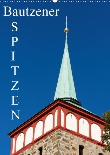 Bautzener Spitzen (Wandkalender 2017 DIN A2 hoch) - Coverbild