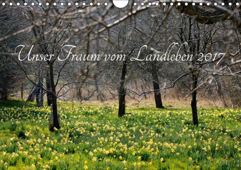 Unser Traum vom Landleben 2017 (Wandkalender 2017 DIN A4 quer) - Coverbild