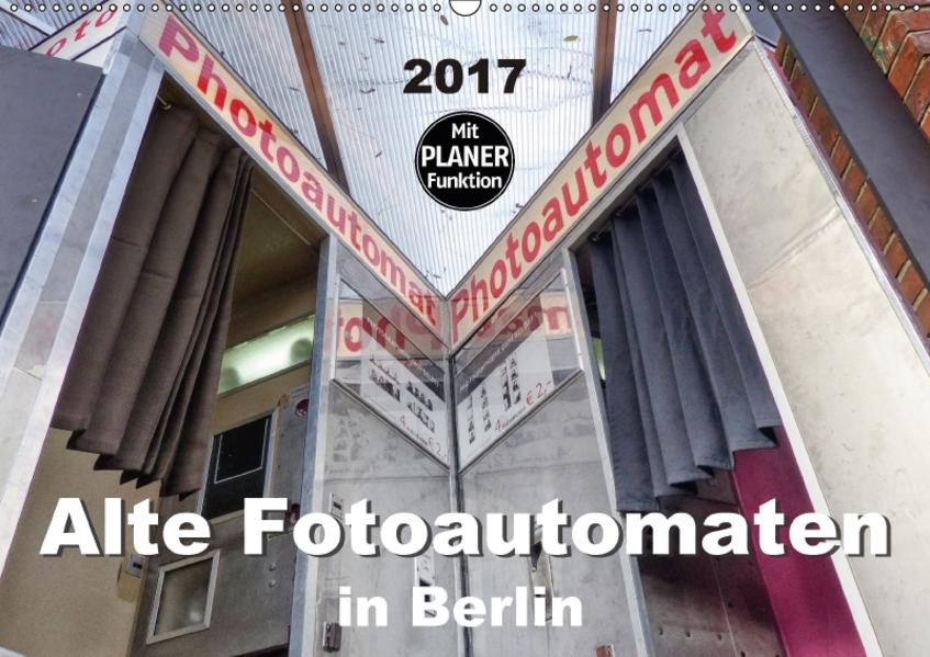 Alte Fotoautomaten in Berlin (Wandkalender 2017 DIN A2 quer) - Coverbild