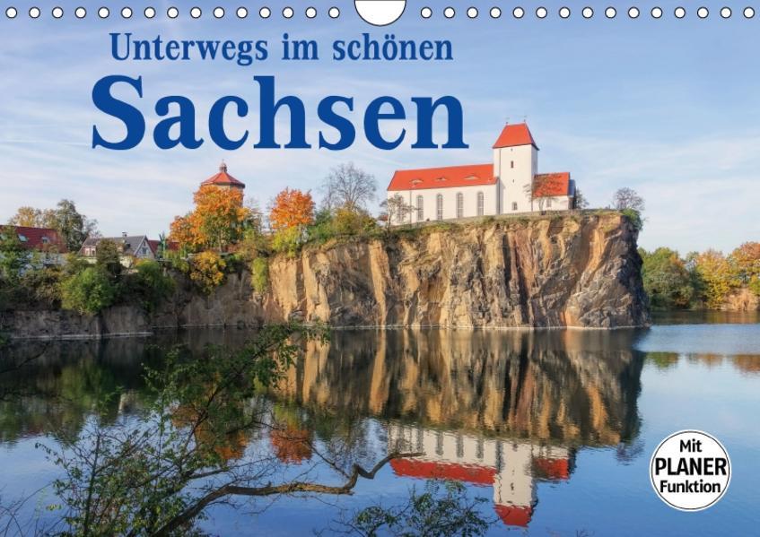 Unterwegs im schönen Sachsen (Wandkalender 2017 DIN A4 quer) - Coverbild