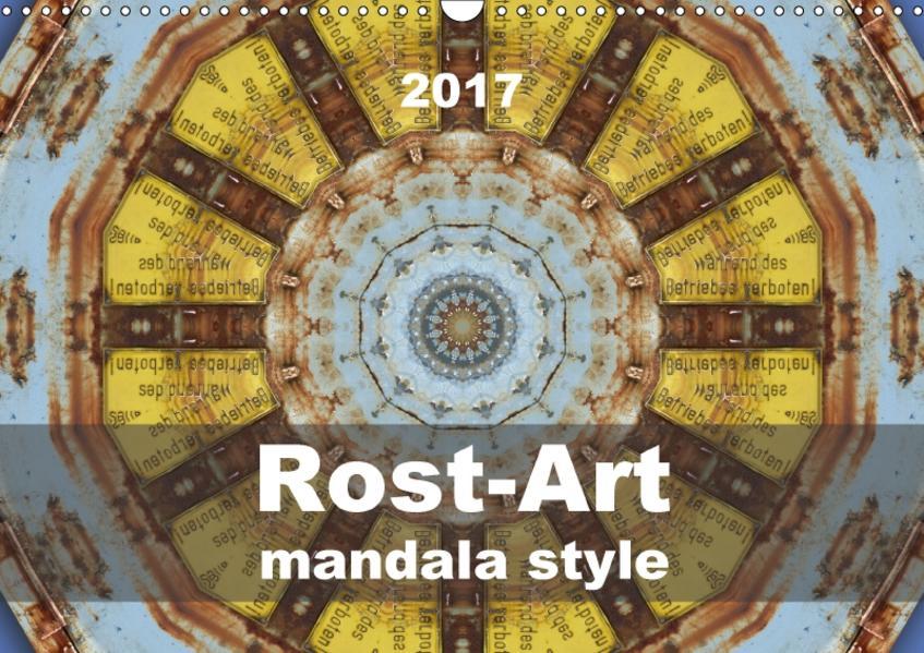Rost-Art mandala style (Wandkalender 2017 DIN A3 quer) - Coverbild