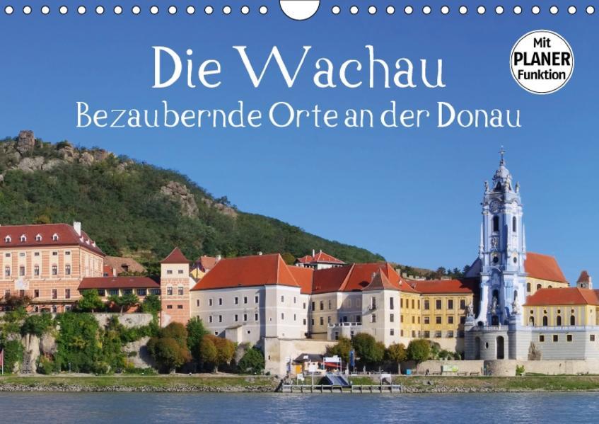 Die Wachau - Bezaubernde Orte an der Donau (Wandkalender 2017 DIN A4 quer) - Coverbild