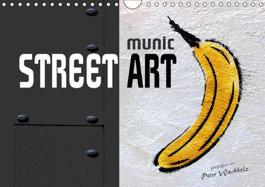 munic STREET ART (Wandkalender 2017 DIN A4 quer) - Coverbild
