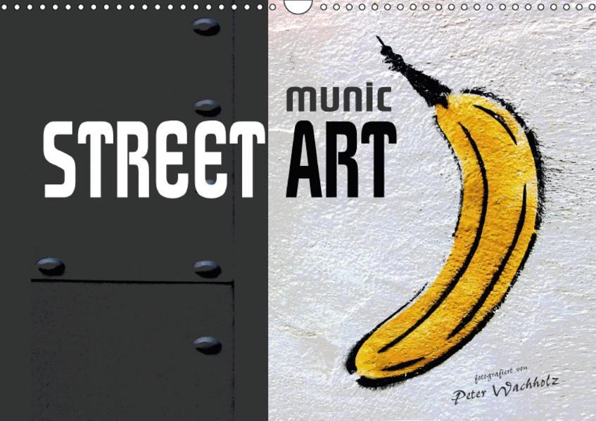munic STREET ART (Wandkalender 2017 DIN A3 quer) - Coverbild