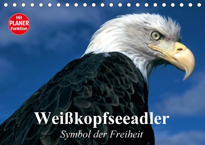 Weißkopfseeadler. Symbol der Freiheit (Tischkalender 2017 DIN A5 quer) - Coverbild