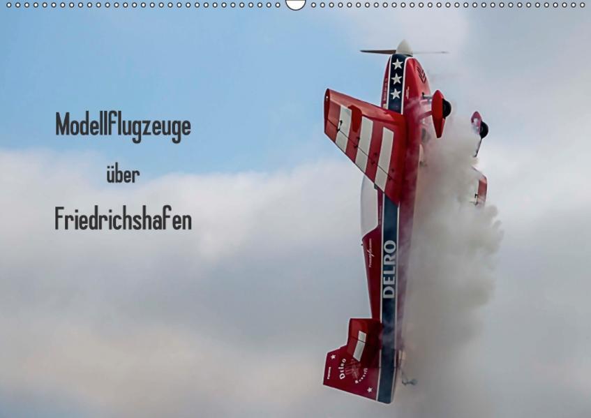 Modellflugzeuge über Friedrichshafen (Wandkalender 2017 DIN A2 quer) - Coverbild