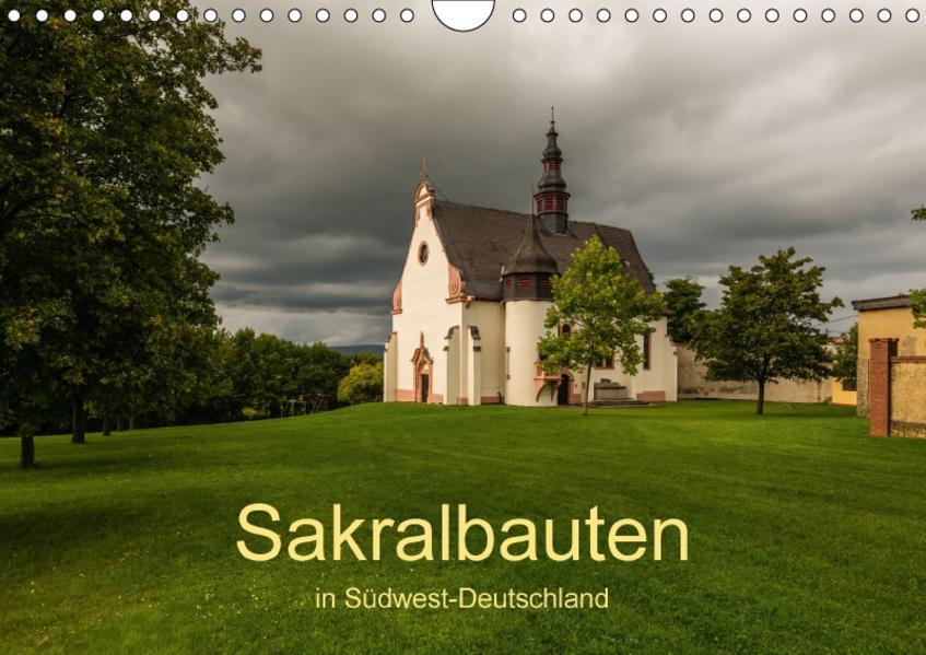Sakralbauten in Südwest-Deutschland (Wandkalender 2017 DIN A4 quer) - Coverbild