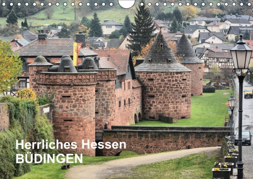 Herrliches Hessen - Büdingen (Wandkalender 2017 DIN A4 quer) - Coverbild