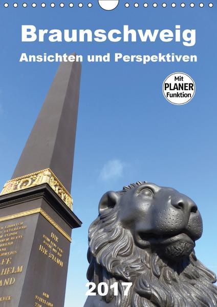 Braunschweig Ansichten und Perspektiven (Wandkalender 2017 DIN A4 hoch) - Coverbild