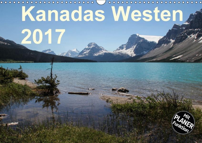 Kanadas Westen 2017 (Wandkalender 2017 DIN A3 quer) - Coverbild